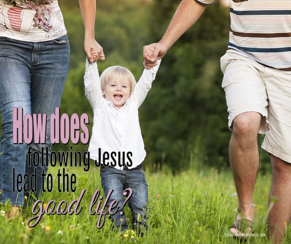 Following-Jesus-leads-to-the-Good-Life